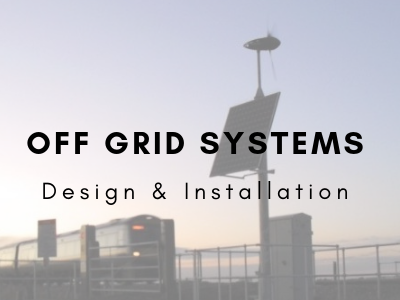 Off Grid Systems Design & Installation Services